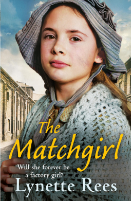 The Matchgirl: Will this factory girl have her happy ending? by Lynette Rees