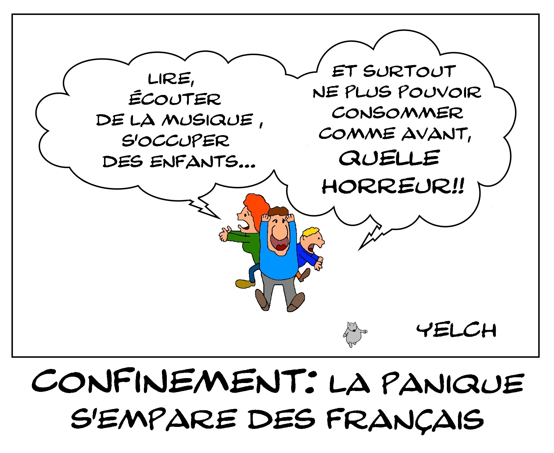 LA PANIQUE DU CONFINEMENT